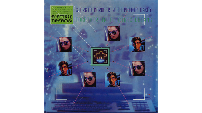"""Together in Electric Dreams"" by Philip Oakey & Giorgio Moroder (Electric Dreams, 1984)"