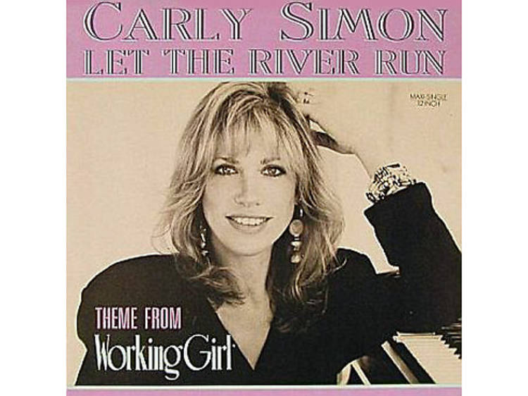 """""""Let the River Run"""" by Carly Simon (Working Girl, 1988)"""
