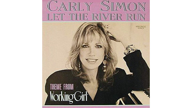 """Let the River Run"" by Carly Simon (Working Girl, 1988)"