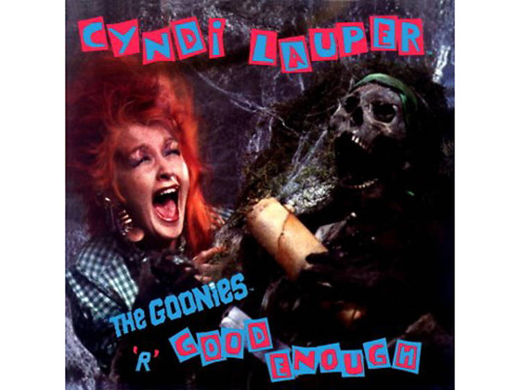 """""""The Goonies 'R' Good Enough"""" by Cyndi Lauper (The Goonies, 1985)"""