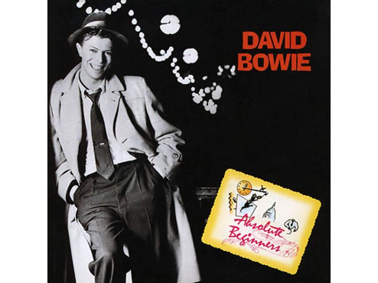 """Absolute Beginners"" by David Bowie (Absolute Beginners, 1986)"