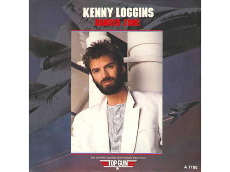 """Danger Zone"" by Kenny Loggins (Top Gun, 1986)"