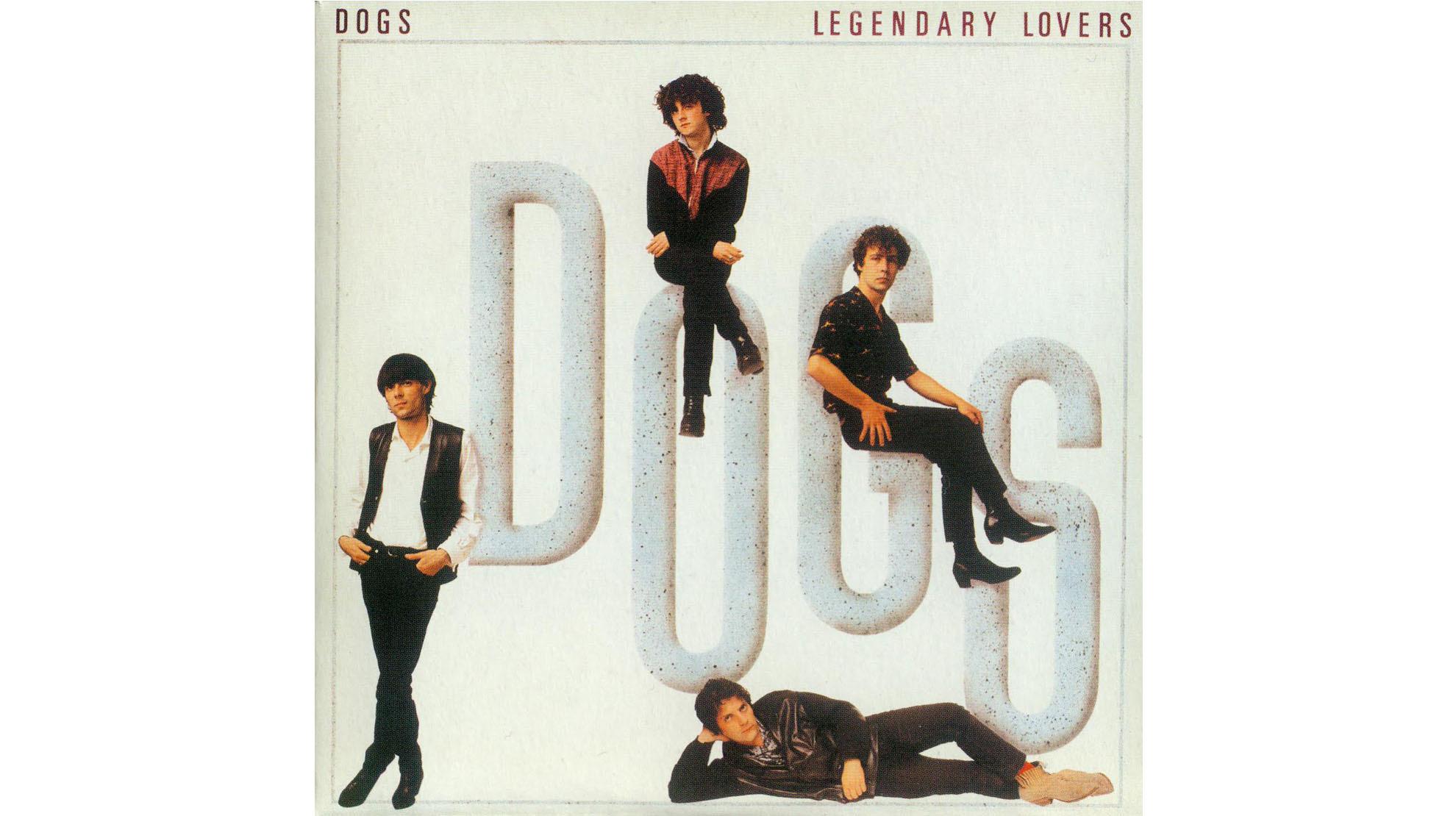 Les Dogs • Legendary Lovers (1983)