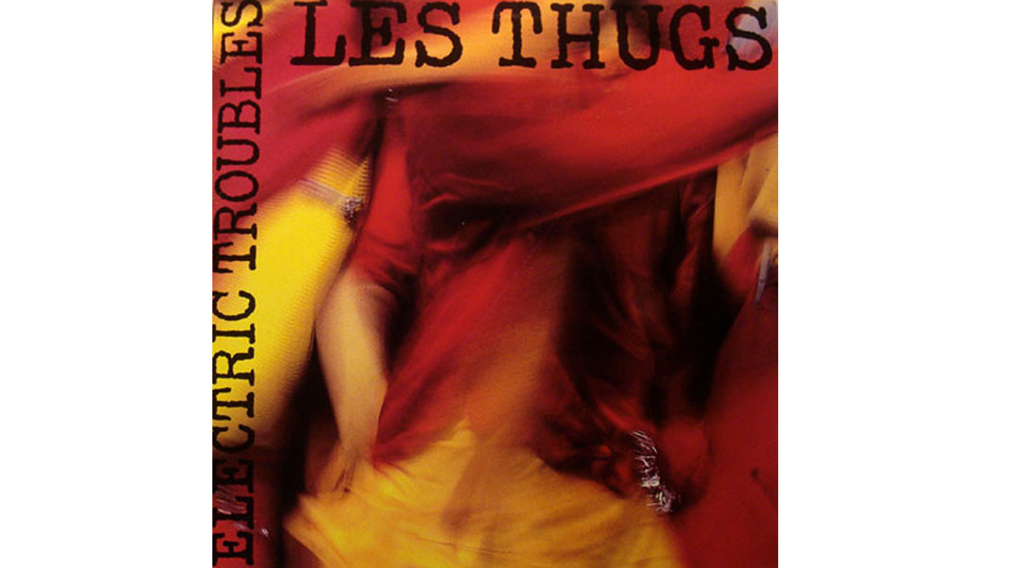 Les Thugs • Electric Troubles (1987)