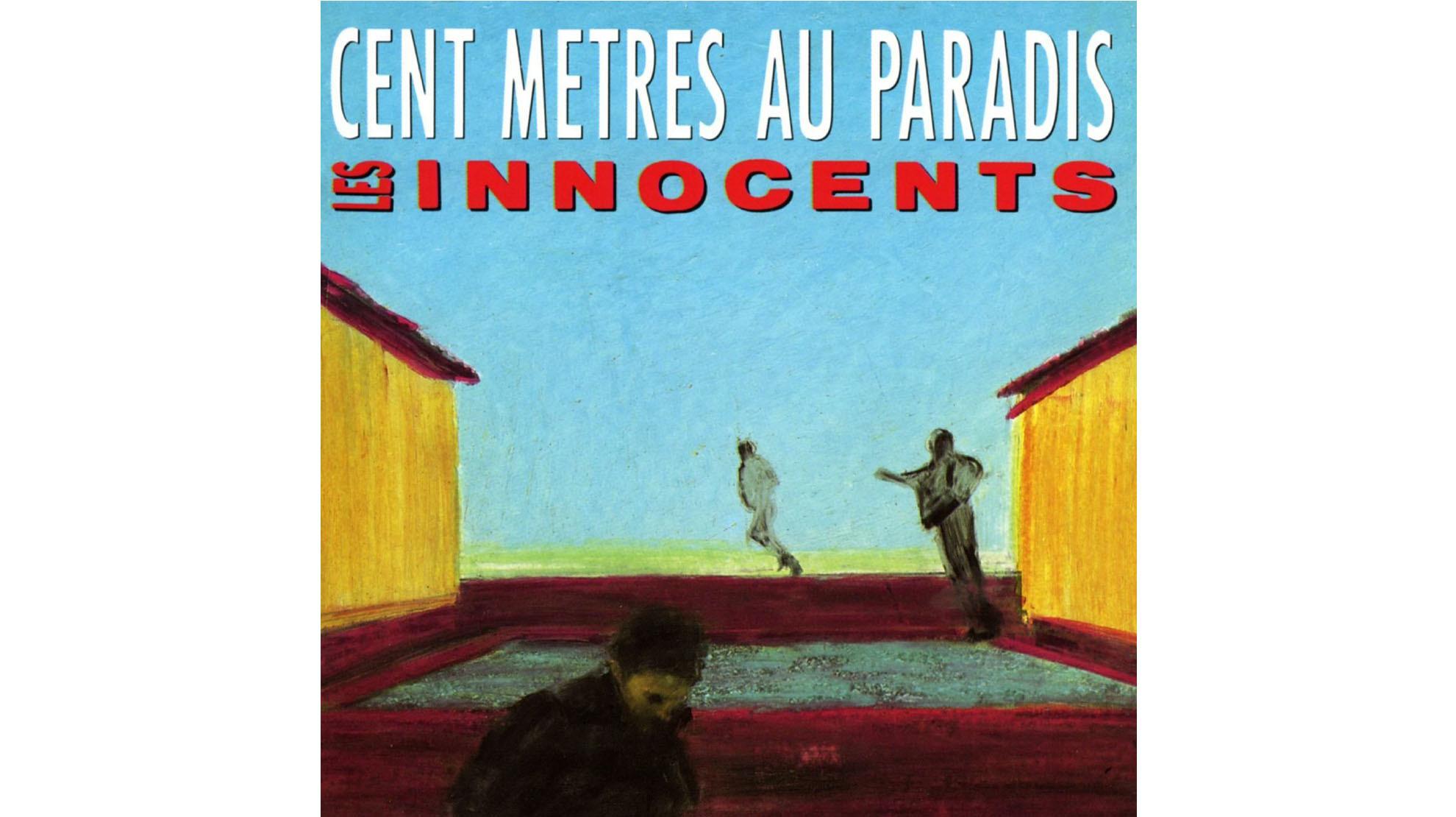 les Innocents • Cent mètres au paradis (1989)