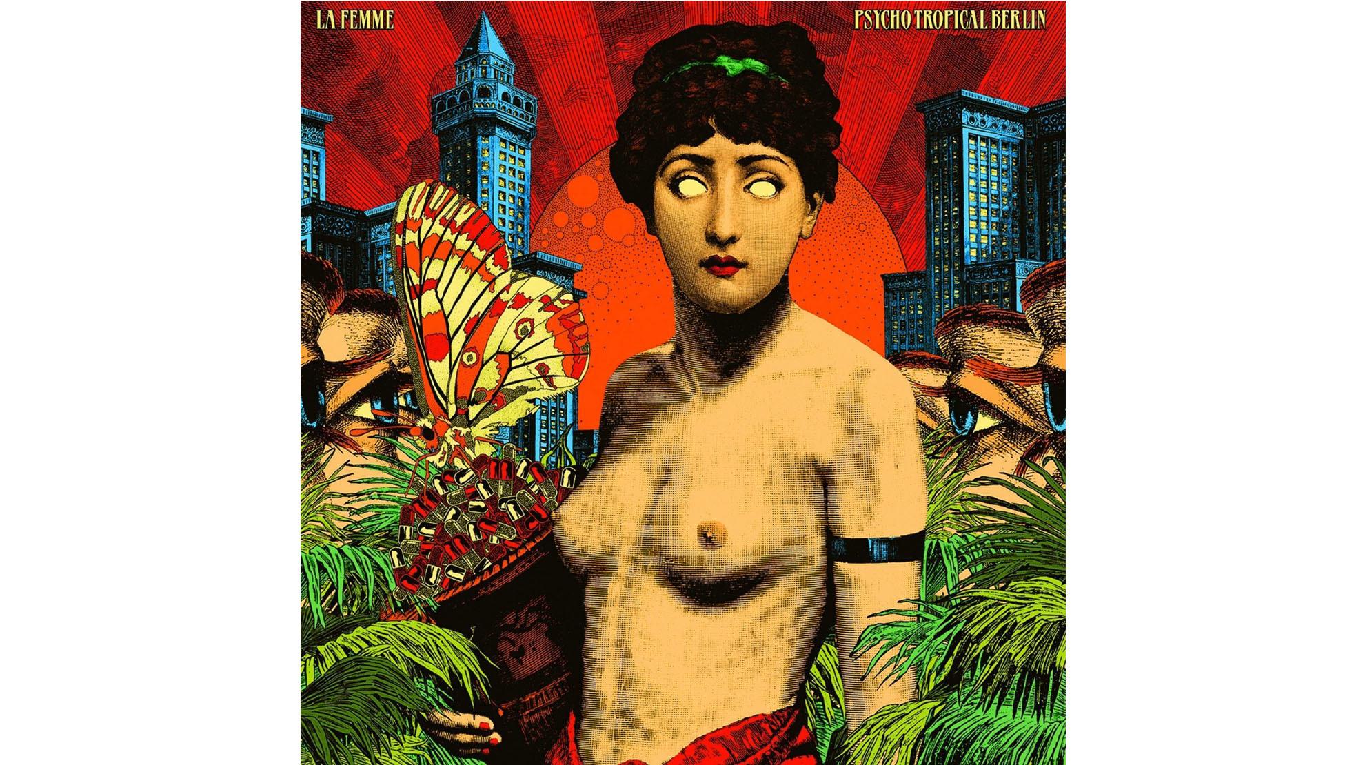 La Femme • Psycho Tropical Berlin (2013)