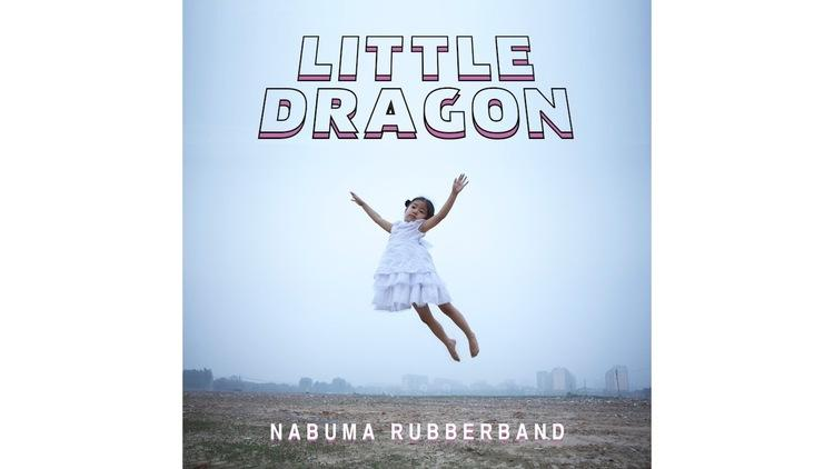 Little Dragon – Nabuma Rubberband