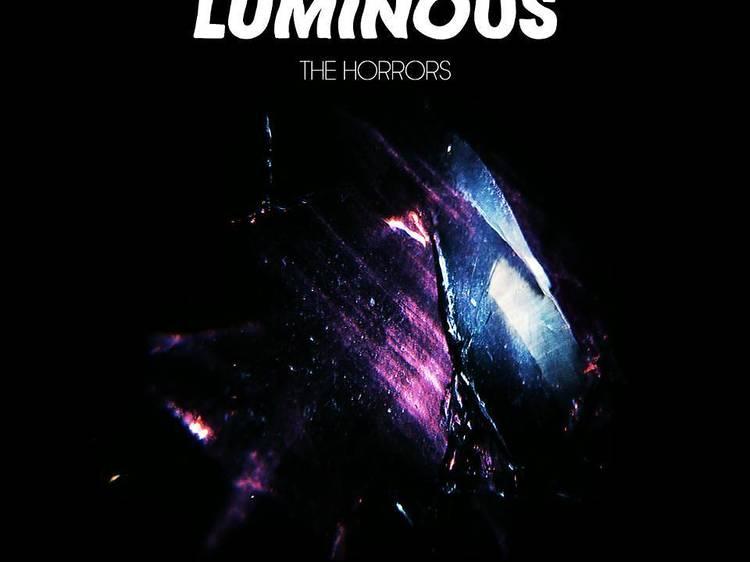 The Horrors •  'Luminous'