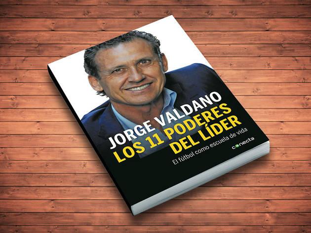 Los 11 poderes del líder Jorge Valdano