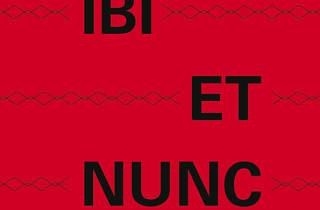 Ibi et Nunc