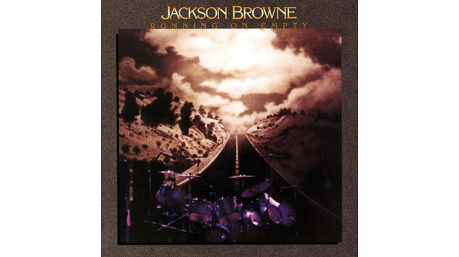 """Running on Empty"" by Jackson Browne"