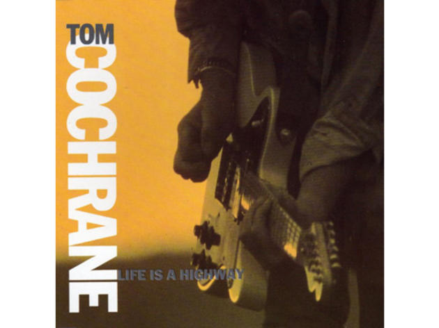 """Life Is a Highway"" by Tom Cochrane"
