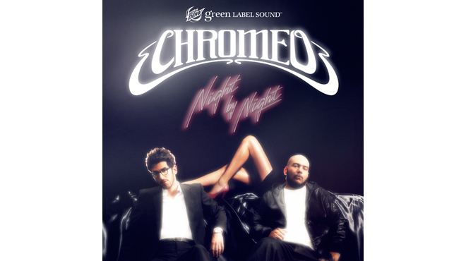 """Night by Night"" by Chromeo"