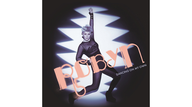 """""""Dancing on My Own"""" by Robyn"""