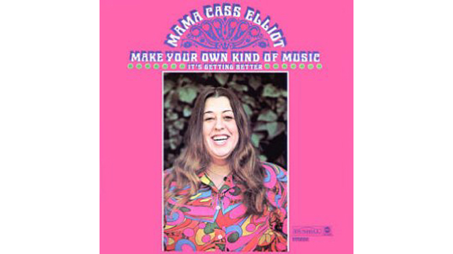 """Make Your Own Kind of Music"" by Mama Cass"