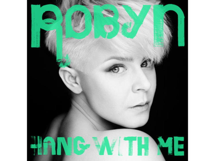 """""""Hang with Me"""" by Robyn"""