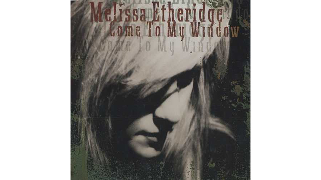 """Come to My Window"" by Melissa Etheridge"