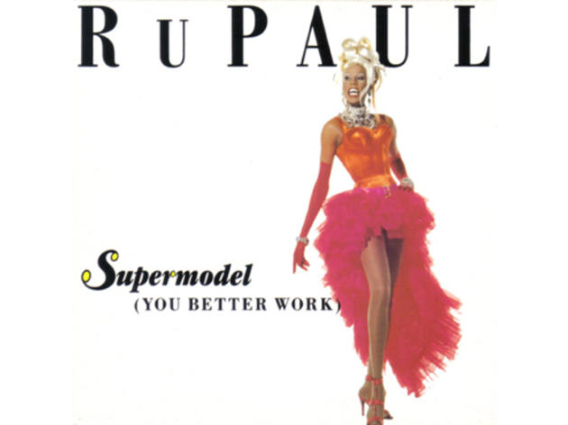 """Supermodel (You Better Work)"" by RuPaul"