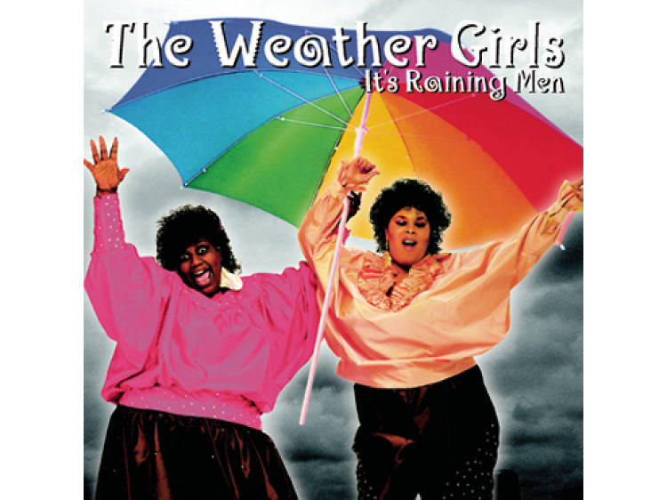 """""""It's Raining Men"""" by the Weather Girls"""