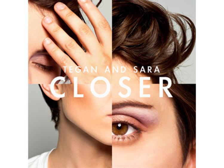 """Closer"" by Tegan and Sara"