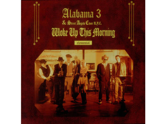 """Woke Up This Morning"" by Alabama 3"