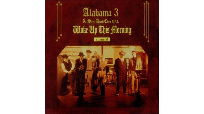 """Woke Up This Morning"" by Alabama 3"