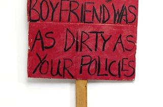 (Coral Stoakes, I wish my boyfriend was as dirty as your policies, 2011. Photo © Victoria and Albert Museum, London)