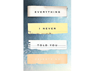<em>Everything I Never Told You</em> by Celeste Ng