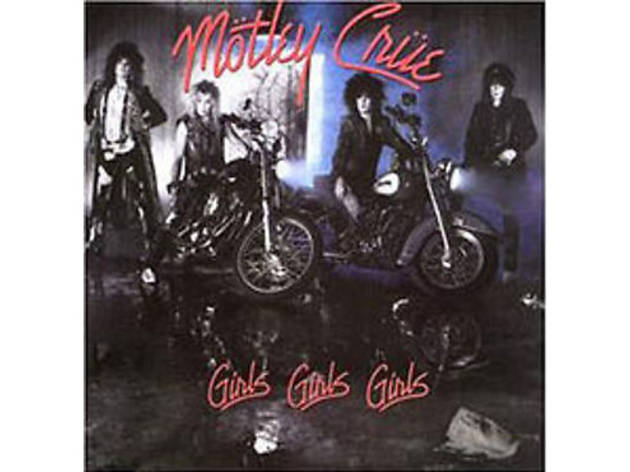 """Girls, Girls, Girls"" by Mötley Crüe (1987)"