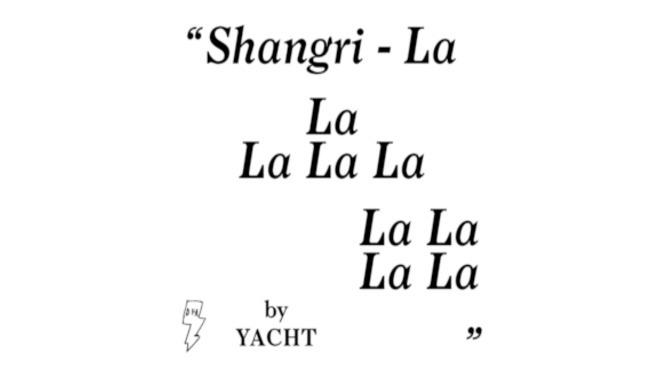 """Shangri-LA"" by Yacht (2011)"