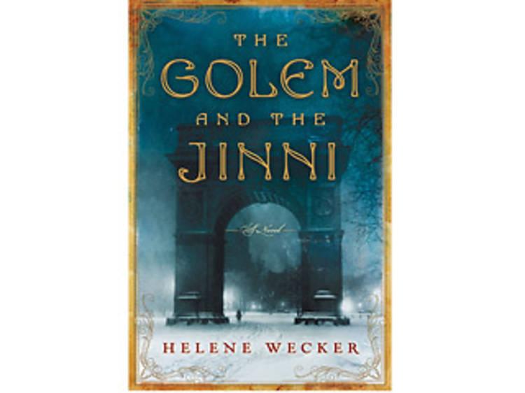 The Golem and the Jinni by Helene Wecker (Harper Perennial, $15.99)