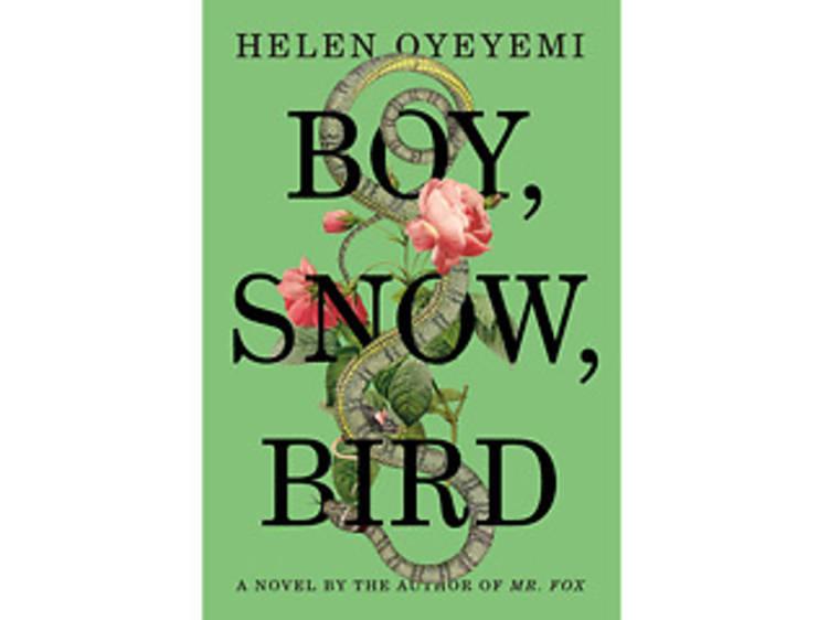 Boy, Snow, Bird by Helen Oyeyemi (Riverhead Books, $27.95)