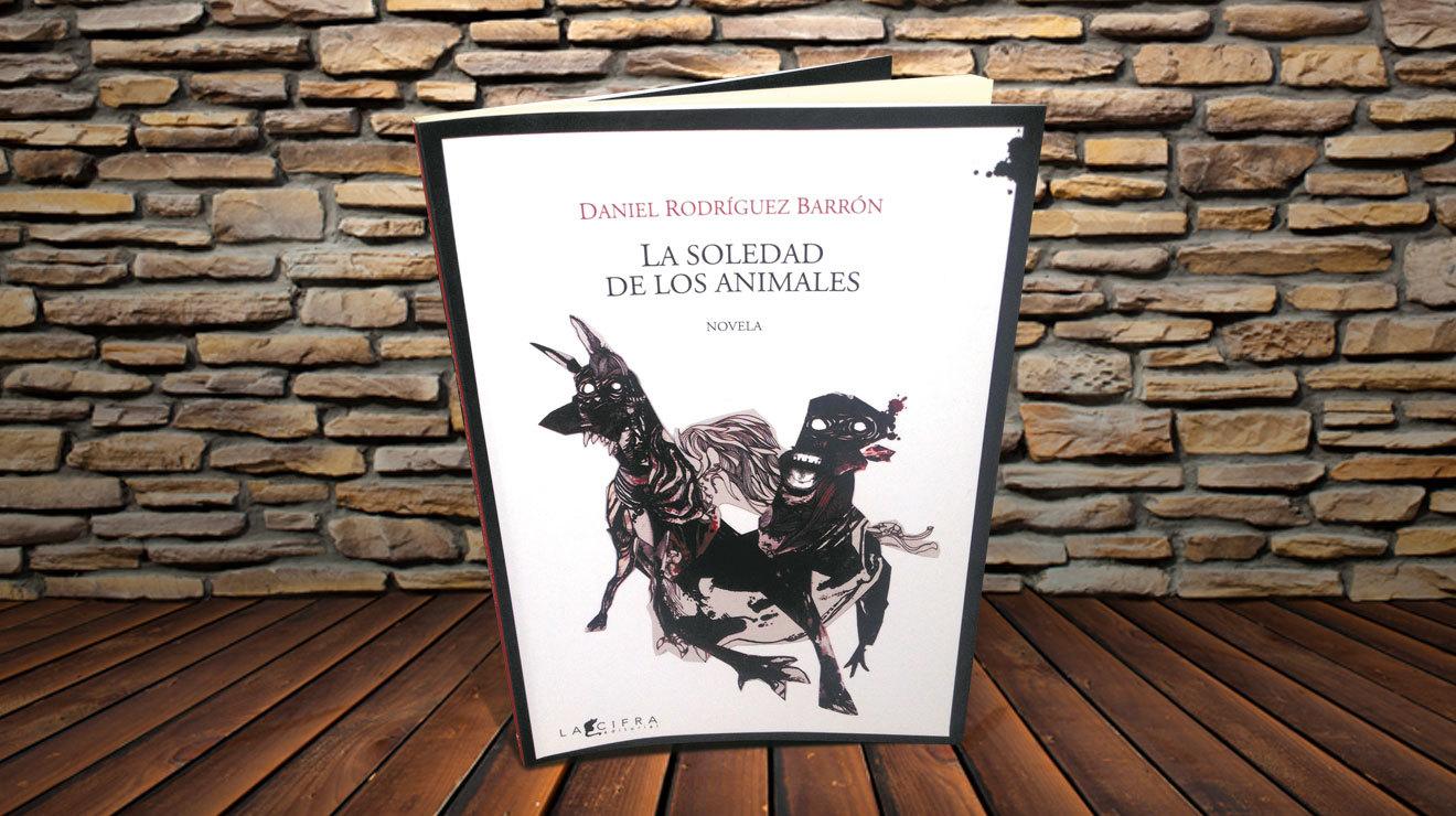 La soledad de los animales  Daniel Rodríguez Barrón