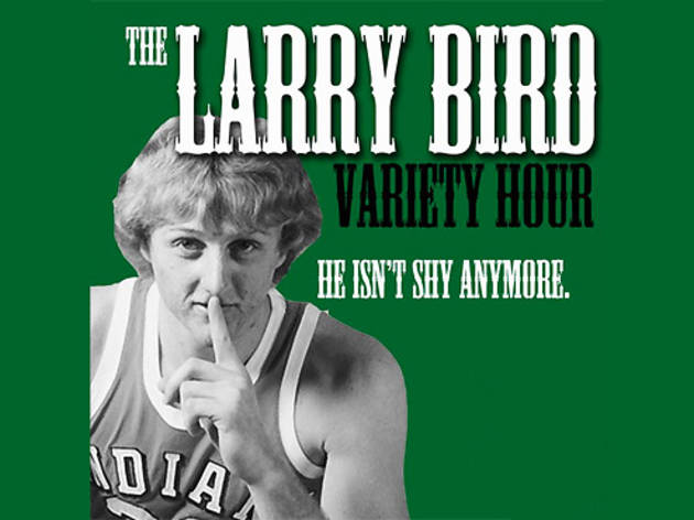 The Larry Bird Variety Hour
