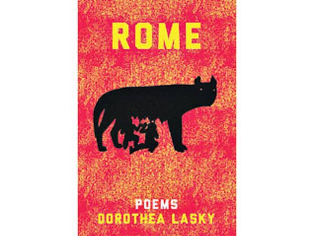 <em>Rome</em> by Dorothea Lasky (Liveright, $23.95)