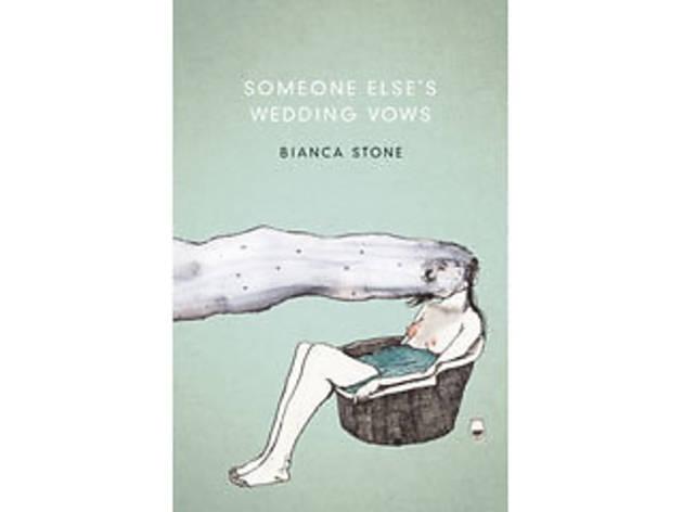 <em>Someone Else's Wedding Vows</em> by Bianca Stone (Tin House, $14)