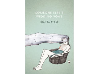 <em>Someone Else's Wedding Vows</em> by Bianca Stone (Tin House, $14)