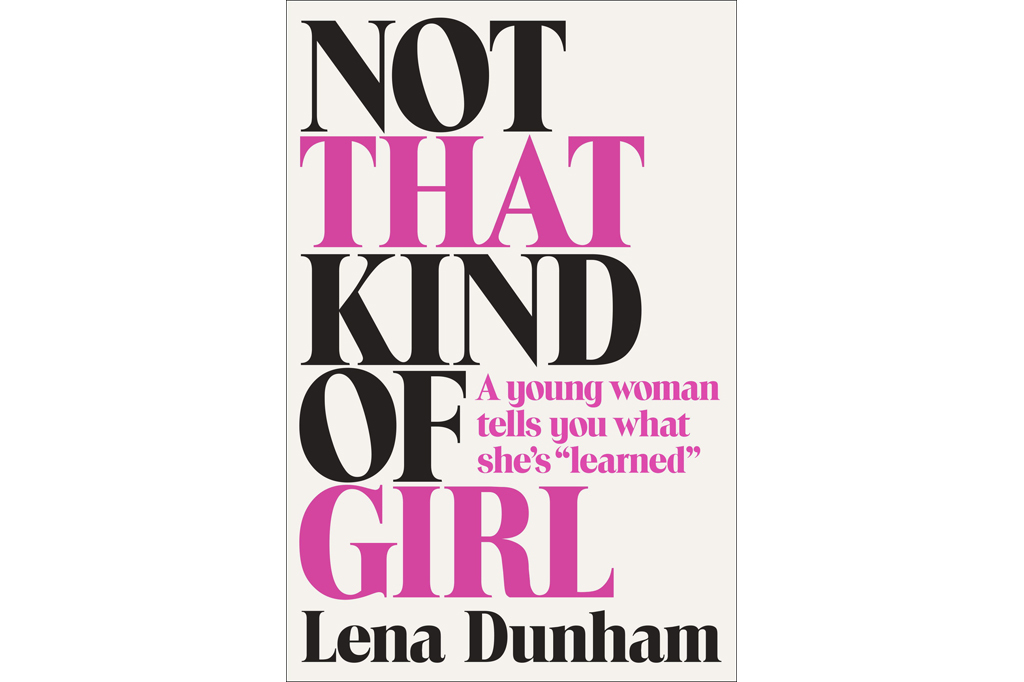 Lena Dunham 'Not That Kind of Girl'
