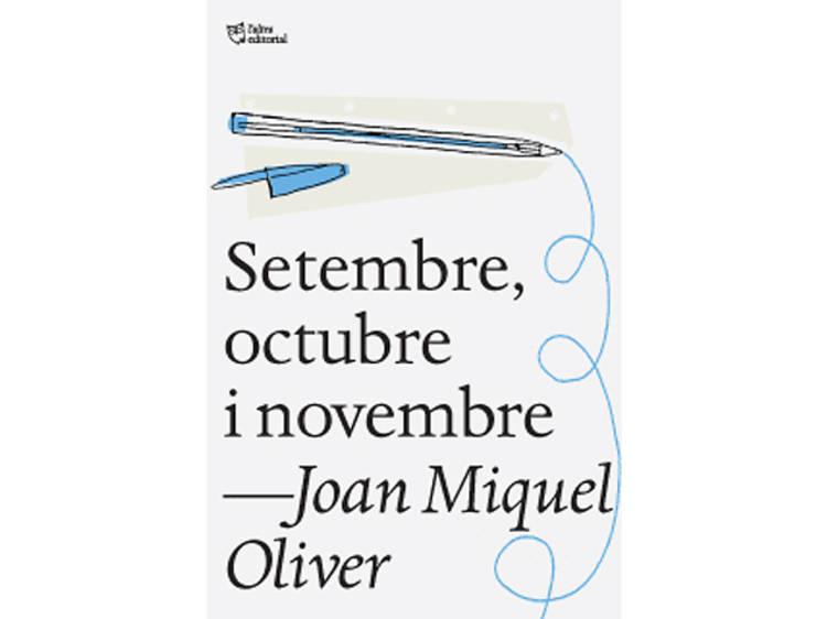 'Setembre, octubre i novembre', de Joan Miquel Oliver