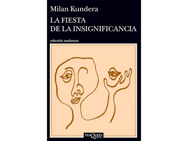 'La fiesta de la insignificancia', de Milan Kundera