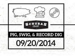Schubas' Pig, Swig and Record Dig