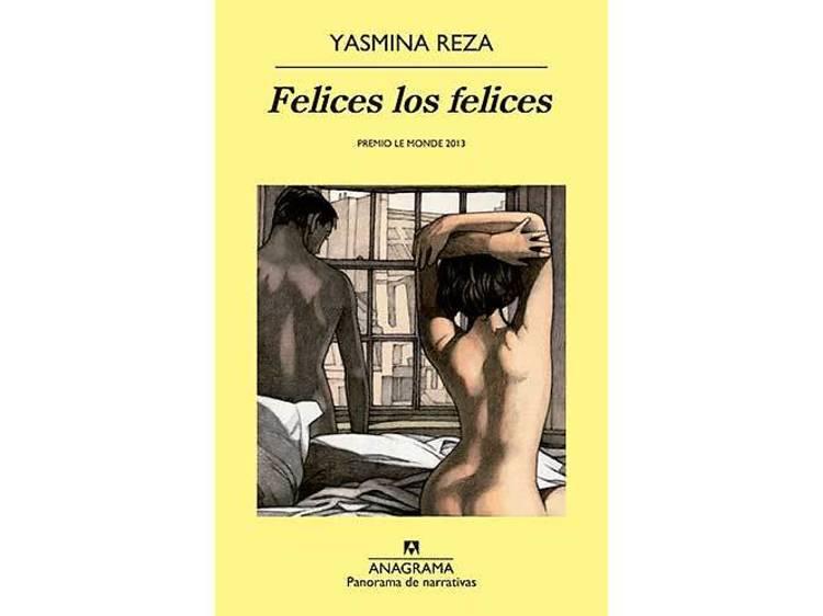 'Felices los felices', de Yasmina Reza