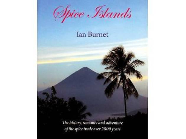 Spice Islands Talk by Author Ian Burnet