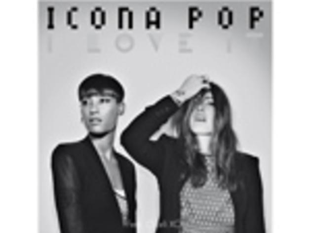 """I Love It"" by Icona Pop"