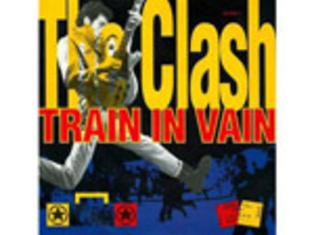"""""""Train in Vain"""" by the Clash"""