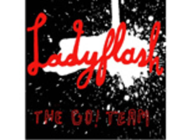 """""""Ladyflash"""" by the Go! Team"""