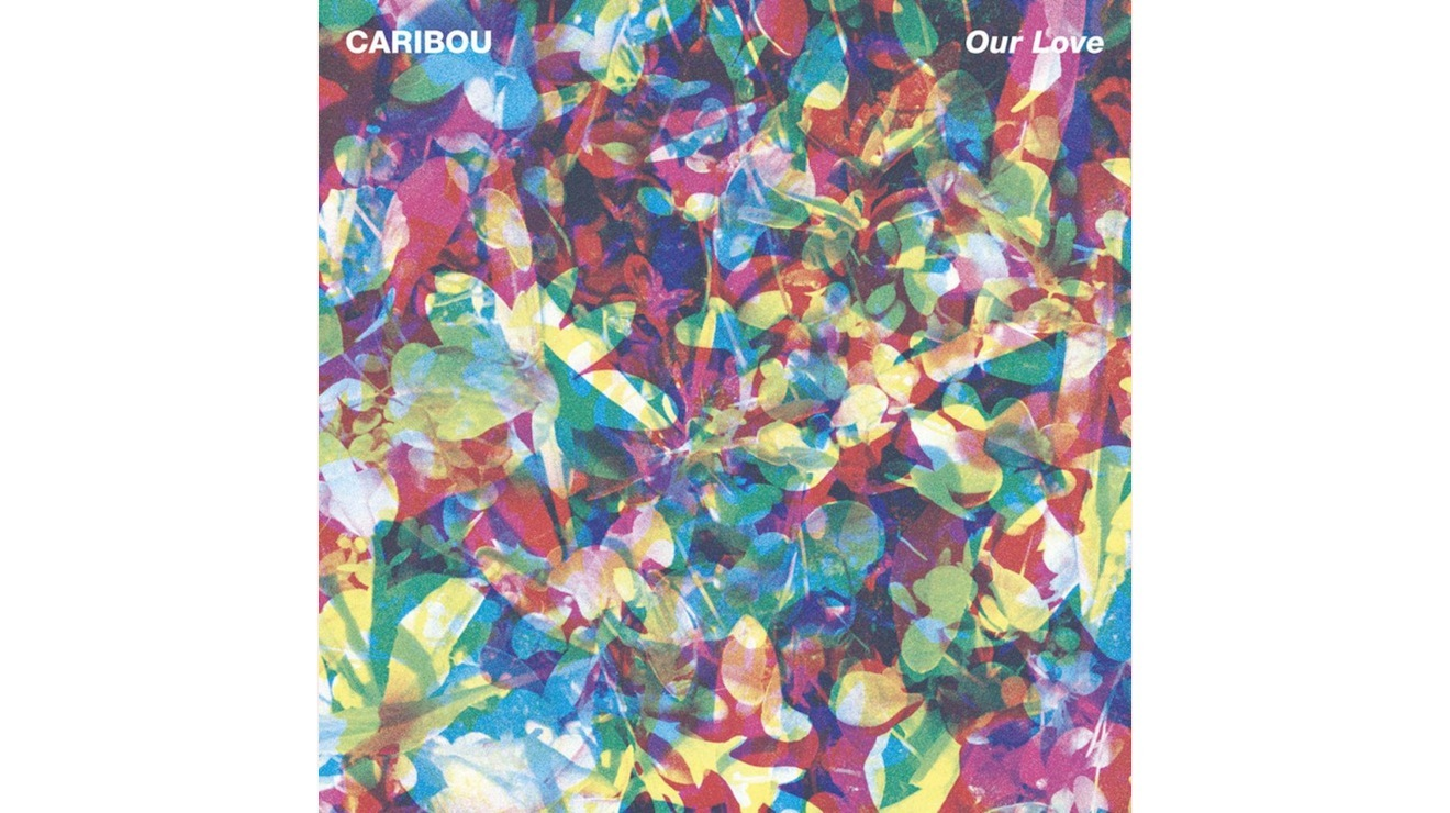 Caribou –<br>'Our Love'