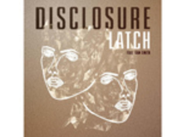 """Latch"" by Disclosure"