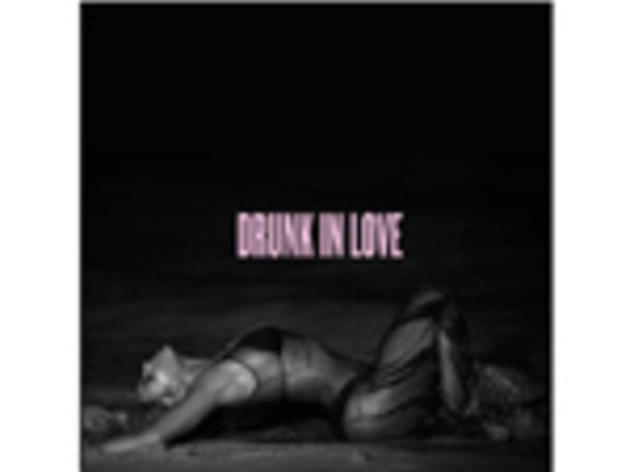 """Drunk in Love"" by Beyoncé"