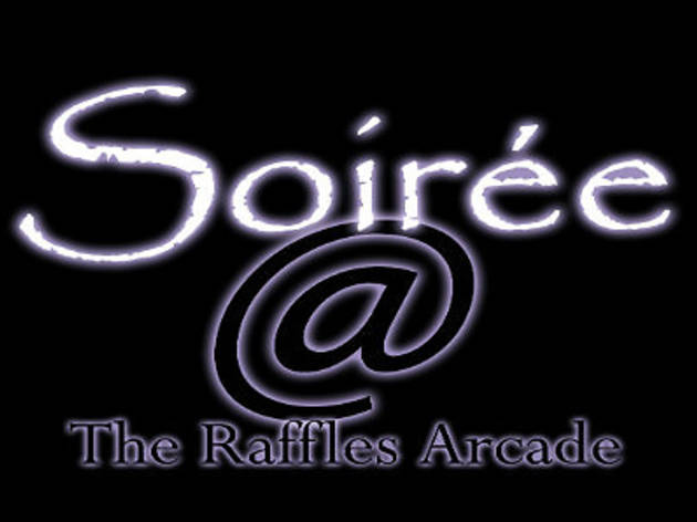 The Second Soiree @ Raffles Hotel Arcade